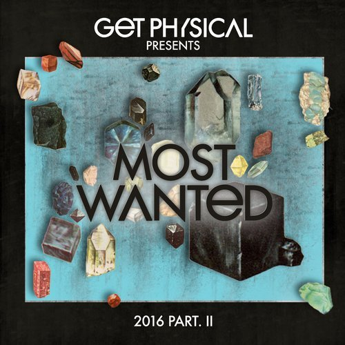 Get Physical Music Presents Most Wanted 2016, Pt.II [GPMCD162]